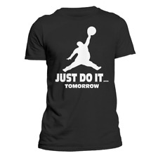 Just Do It Tomorrow Jordan Jumpman Parody Funny Humor Tee Men's T-Shirt S-6XL