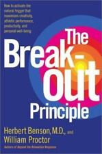 The Breakout Principle: How to Activate the Natural Trigger That Maximizes Creat