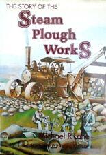 The Story of the Steam Plough Works, Fowlers of Leeds by Michael R. Lane