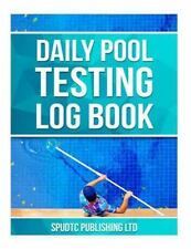Daily Pool Testing Log Book by Spudtc Publishing Ltd (2016, Paperback)