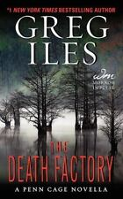Penn Cage Novels: The Death Factory : A Penn Cage Novella by Greg Iles (2014,...