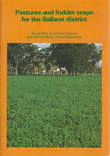 Pastures and Fodder Crops for The Ballarat District by Bruce Muir & Michael Boyd