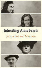 Inheriting Anne Frank by Jacqueline Van Maarsen (Paperback, 2009)