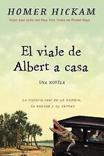 El Viaje de Albert a Casa : Algo asi Como la Verdadera Historia de una Mujer,...