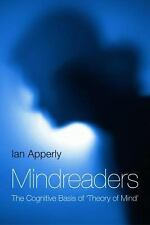 Mindreaders : The Cognitive Basis of Theory of Mind by Apperly (2010, Hardcover)