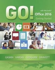 GO! for Office 2016: GO! with Microsoft Office 2016 Getting Started by...