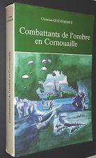 COMBATTANTS DE L'OMBRE EN CORNOUAILLE C. QUENEHERVE RESISTANCE OCCUPATION BREIZH