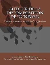 Autour de la décomposition de Dunford : Théorie Spectrale et Méthodes...