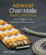 Advanced Chain Maille Jewelry Workshop: Weaving with Rings and Scale... NEW BOOK