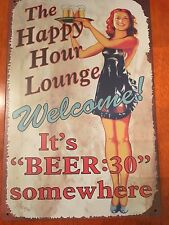 """""""THE HAPPY HOUR LOUNGE...IT'S BEER :30 SOMEWHERE"""" metal sign 8"""" x 12""""  #A9"""