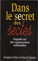 J. Cotta - P. Martin - DANS LE SECRET DES SECTES - 1993