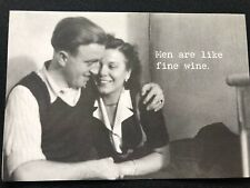 Trash Talk by Annie Greeting Card Men Are Like Fine Wine...
