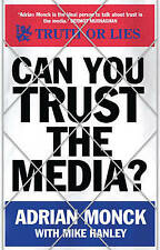 Can You Trust the Media?, Adrian Monck, Used; Good Book