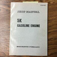 Komatsu 5K GAS GASOLINE ENGINE SERVICE SHOP REPAIR MANUAL FOR FG SERIES FORKLIFT