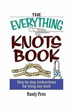 The Everything Knots Book: Step-By-Step Instructions for Tying ... Free Shipping