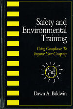 Safety and Environmental Training : Using Compliance to Improve Your Company...