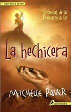 La Hechicera : Crónicas de la Prehistoria IV 4 by Michelle Paver (2016,...