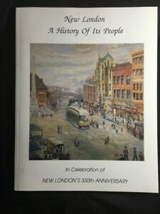 1996 NEW LONDON Conn A HISTORY of Its People INDIANS Yankees AFRICAN AMERICANS