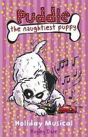 Puddle the Naughtiest Puppy: Holiday Musical: Book 11, Daze, Hayley , Good | Fas