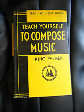 Teach Yourself To Compose Music ~ 1955 ~ English Universities Press Ltd., London