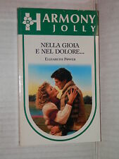 NELLA GIOIA E NEL DOLORE Elizabeth Power Harlequin Mondadori 1991 harmony jolly