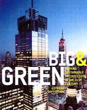 Big and Green: Toward Sustainable Architecture in the 21st Century, David Gissen