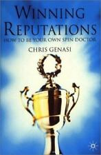 Winning Reputations: How to Be Your Own Spin Doctor