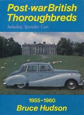 Bruce Hudson: POST-WAR BRITISH THOROUGHBREDS AND SPECIALISTS CARS 1955-1960.