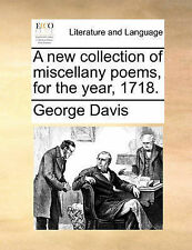 NEW A new collection of miscellany poems, for the year, 1718. by George Davis