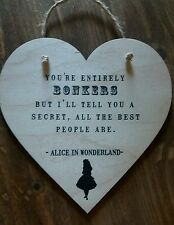 Handmade Alice in Wonderland Wooden Quote Heart Plaque Gift bonkers best people