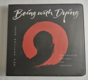 Being with Dying Contemplative Practices and Teachings 6 Cassette Tapes.