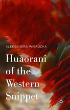 Huaorani of the Western Snippet by Aleksandra Wierucka (2015, Hardcover)