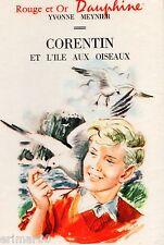 Corentin et l'île aux oiseaux // Rouge et Or - Dauphine // Yvonne MEYNIER / 1 Ed
