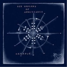 Six Organs of Admittance-Hexadic  (UK IMPORT)  CD NEW