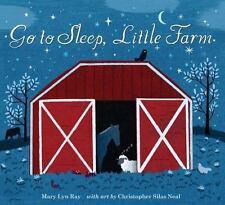 Go to Sleep, Little Farm: By Ray, Mary Lyn