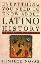 Everything You Need to Know about Latino History by Himilce Novas (1998, Paperb…