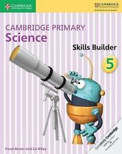 Cambridge Primary Science Skills Builder 5: By Baxter, Fiona Dilley, Liz