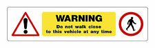 HGV WARNING STICKER (Do not walk close to this vehicle at any time)