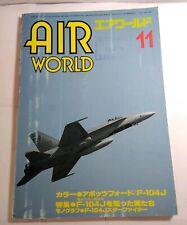 AIR WORLD 11 -1986 JAPANESE MAGAZINE - INC. RAAF / BRONCO / F-104 / I-16 / HE100