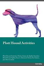 Plott Hound Activities Plott Hound Activities (tricks, Games & Agility) Includes