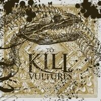 To Kill - Vultures  CD New