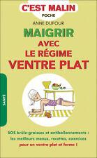 MAIGRIR AVEC LE REGIME VENTRE PLAT C'EST MALIN - ANNE DUFOUR
