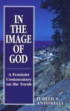 In the Image of God: A Feminist Commentary on the Torah: By Antonelli, Judith S.