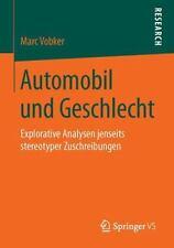Automobil und Geschlecht : Explorative Analysen Jenseits Stereotyper...