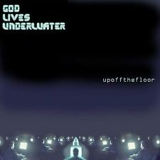 Up Off the Floor by God Lives Underwater