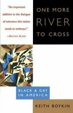 One More River to Cross : Black and Gay in America by Keith Boykin (1997,...