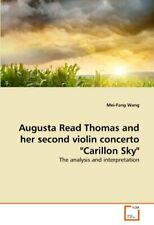Augusta Read Thomas and her second violin conce, Wang, Mei-Fang,,