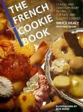 The French Cookie Book: Classic and Contemporary Recipes for Easy and Elegant Co