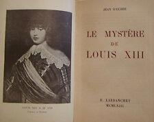 ELBEE Jean d' - LE MYSTERE DE LOUIS XIII - EDITION ORIGINALE - 1943