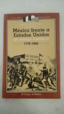 Mexico frente a Estados Unidos: Un ensayo historico, 1776-1980 (Coleccion Mexico